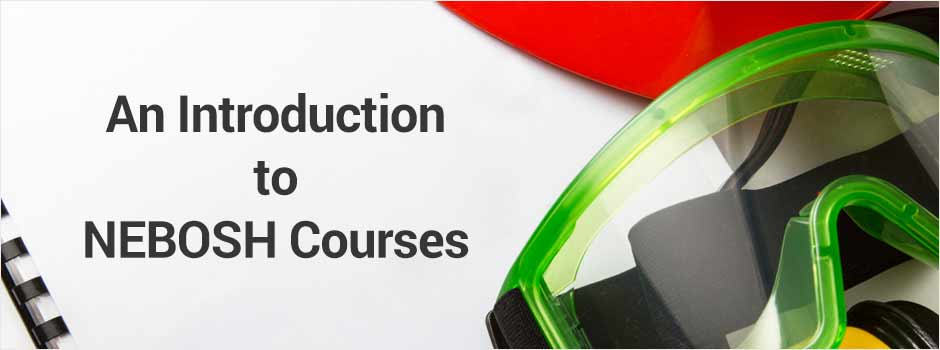 An Introduction to NEBOSH Courses